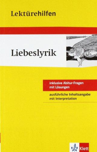 Lektürehilfen Liebeslyrik: Sekundarstufe II - Kurt Binneberg
