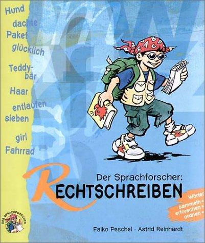Der Sprachforscher: Rechtschreiben by Peschel, Falko; Reinhardt, Astrid