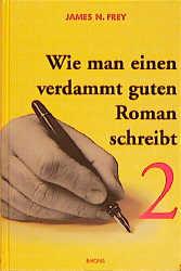 Wie man einen verdammt guten Roman schreibt - Band 2 - James N. Frey