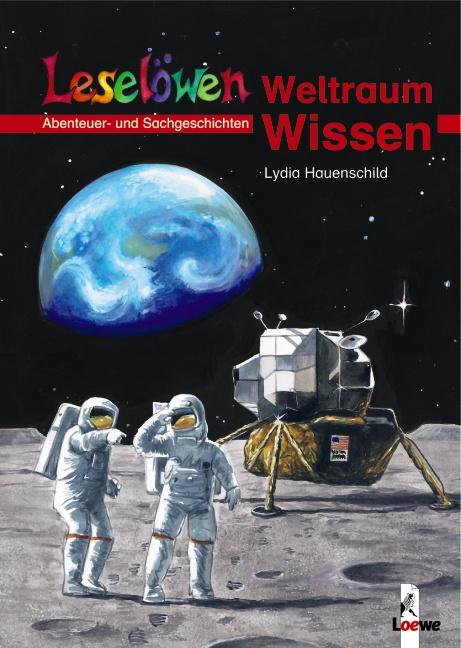 Leselöwen Wissen. Weltraum-Wissen - Lydia Hauen...