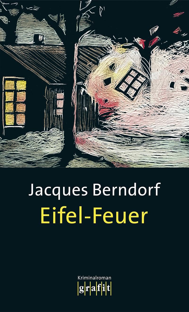 Eifel-Feuer - Jacques Berndorf