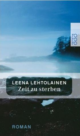 Zeit zu sterben (rororo) - Leena Lehtolainen