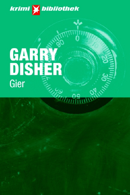 Gier. Stern Krimi-Bibliothek Band 7 - Garry Disher