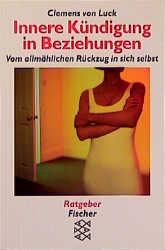 Innere Kündigung in Beziehungen - Clemens von Luck
