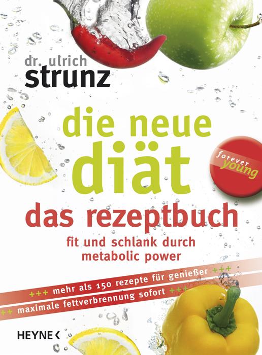 Die neue Diät - das Rezeptbuch: Die 100 besten ...