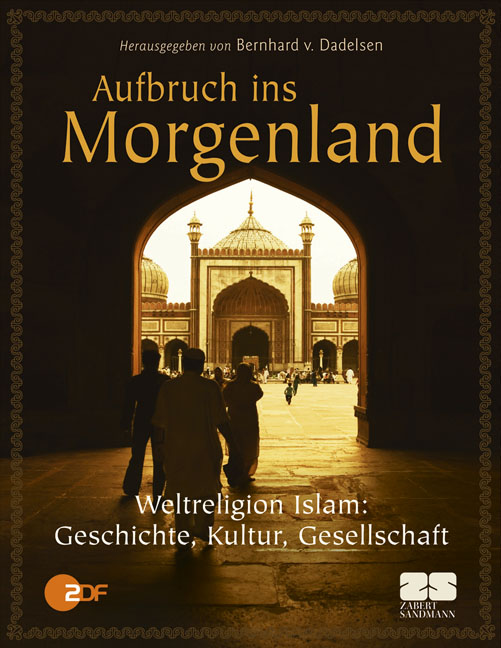 Aufbruch ins Morgenland - Religion, Gesellschaf...