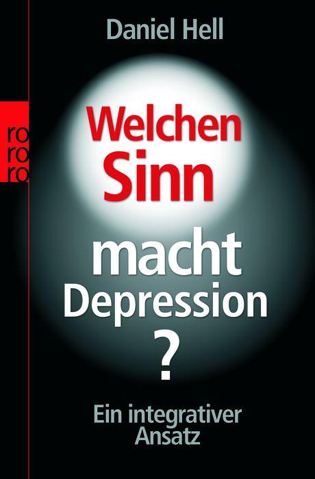 Welchen Sinn macht Depression?: Ein integrativer Ansatz (sachbuch) - Daniel Hell