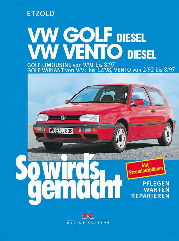 So wird´s gemacht, Bd.80, VW Golf (Limousine und Variant) Diesel, VW Vento Diesel: Pflegen - warten - reparieren. Golf L