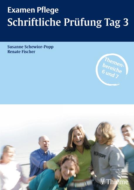 Examen Pflege. Schriftliche Prüfung Tag 3 - Susanne Schewior-Popp