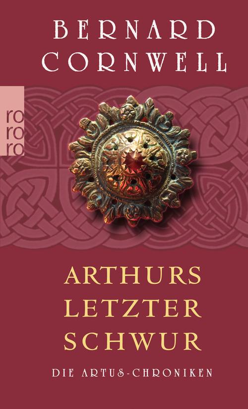 Die Artus-Chroniken. Arthurs letzter Schwur (rororo) - Bernard Cornwell