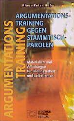 Argumentationstraining gegen Stammtischparolen - Klaus-Peter Hufer