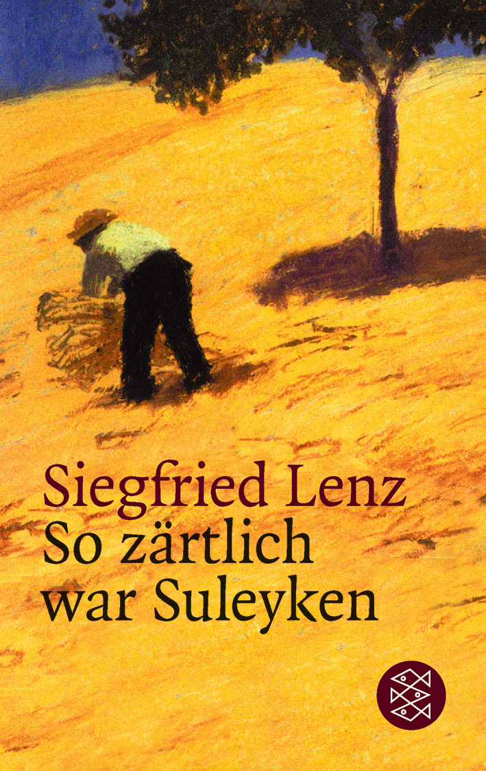 So zärtlich war Suleyken: Masurische Geschichten - Siegfried Lenz