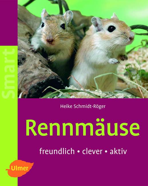 Rennmäuse: Freundlich - clever - aktiv - Heike ...