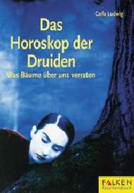 Das Horoskop der Druiden. Was Bäume über uns ve...