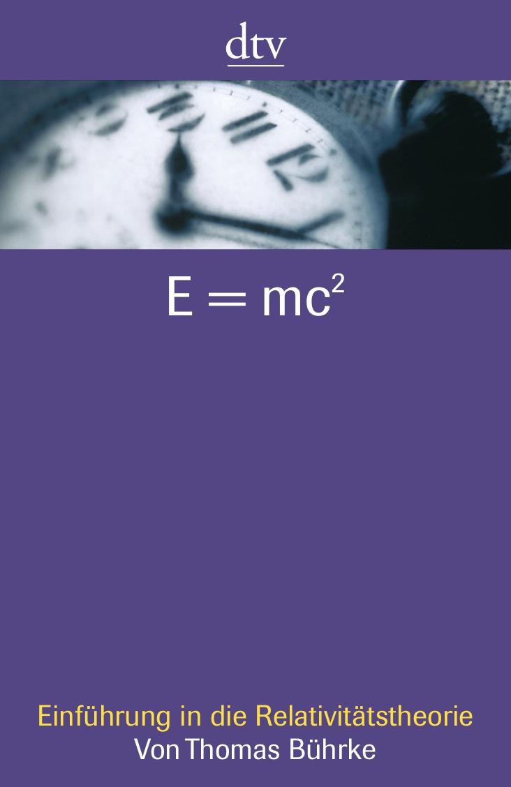 E = mc²: Einführung in die Relativitätstheorie - Thomas Bührke