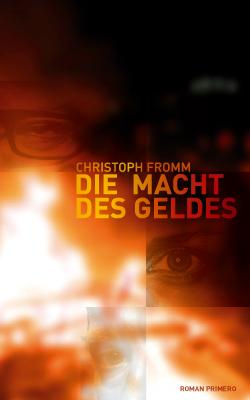 Die Macht des Geldes - Christoph Fromm