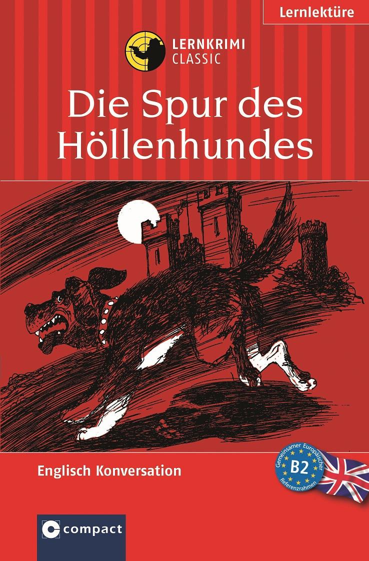 Die Spur des Höllenhundes: Lernziel Englisch Konversation. Das spannende Sprachtraining - Marc Hillefeld