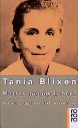 Mottos meines Lebens. Betrachtungen aus drei Jahrzehnten. - Tania Blixen