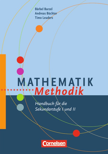 Fachmethodik: Mathematik-Methodik: Handbuch für die Sekundarstufe I und II - Bärbel Barzel