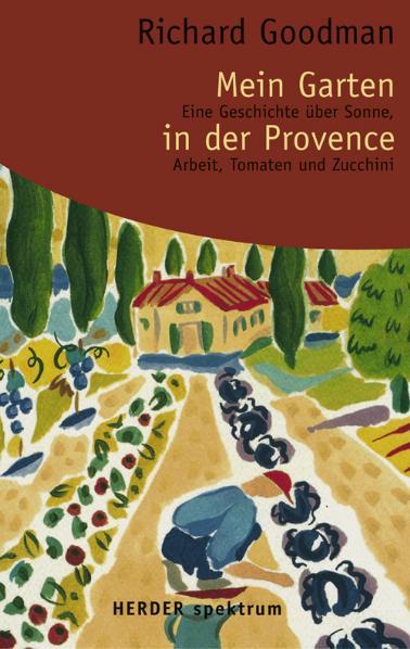 Mein Garten in der Provence. Eine Geschichte üb...