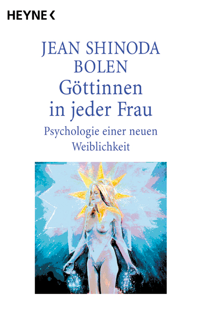 Göttinnen in jeder Frau. Psychologie einer neue...