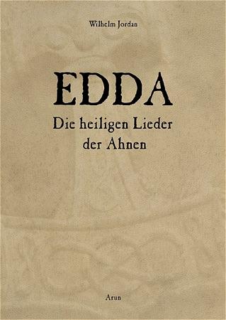 Die Edda. Die heiligen Lieder der Ahnen - Wilhe...
