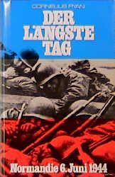 Der längste Tag. Normandie 6. Juni 1944 - Cornelius Ryan