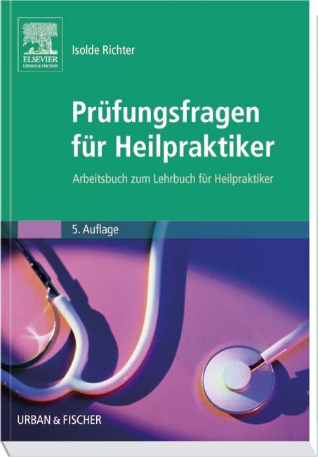 Prüfungsfragen für Heilpraktiker. Arbeitsbuch z...