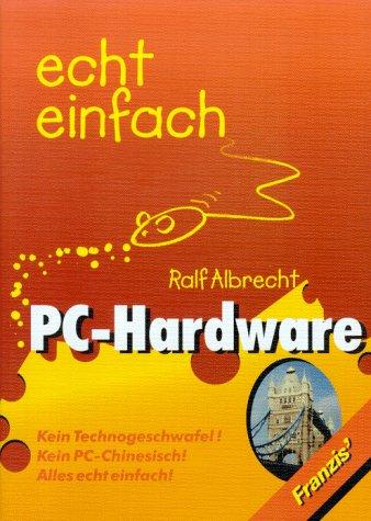 PC- Hardware echt einfach - Ralf Albrecht