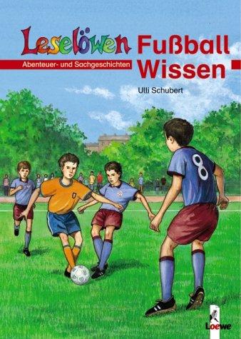 Leselöwen Wissen. Fußball-Wissen: Abenteuer- un...