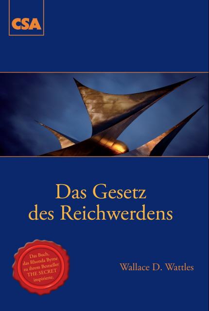 Das Gesetz des Reichwerdens - Wallace D. Wattles