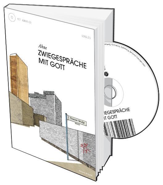Zwiegespräche mit Gott. Buch mit CD - Ahne
