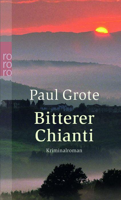 Bitterer Chianti (rororo) - Paul Grote