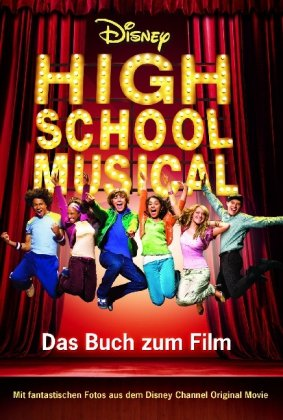 Disney High School Musical 1: Der Roman zum Fil...