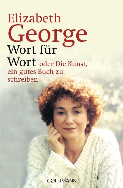 Wort für Wort - oder Die Kunst, ein gutes Buch zu schreiben - Elizabeth George
