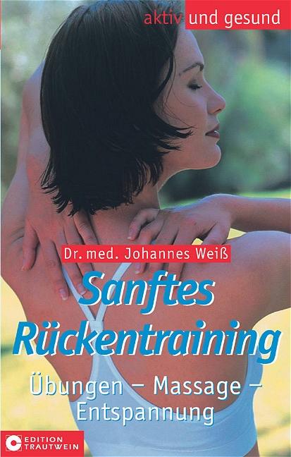 Sanftes Rückentraining. Übungen - Massage - Ent...