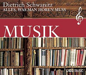 Musik: Alles, was man hören muss - Dietrich Sch...