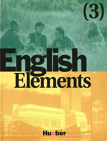 English Elements 3. 12 units plus 4 revision units and 12 homestudy units: English Elements, Bd.3, Lehr- und Arbeitsbuch