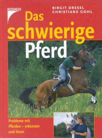 Das schwierige Pferd - Birgit Dresel