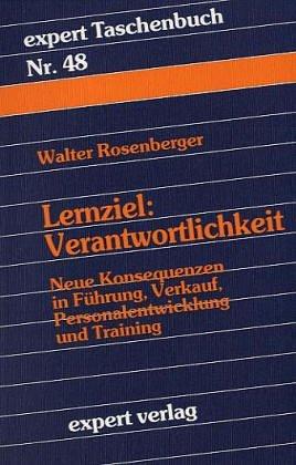 Expert Taschenbücher - Nr.48: Lernziel Verantwortlichkeit - Walter Rosenberger