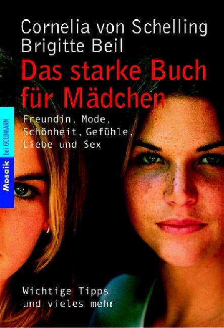Das starke Buch für Mädchen. Freundin, Mode, Sc...