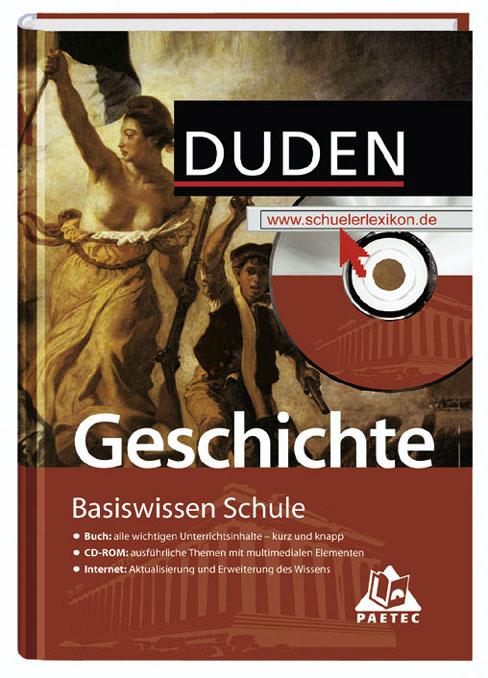 Duden. Basiswissen Schule. Geschichte. Buch / CD-ROM / Internet. (Lernmaterialien)