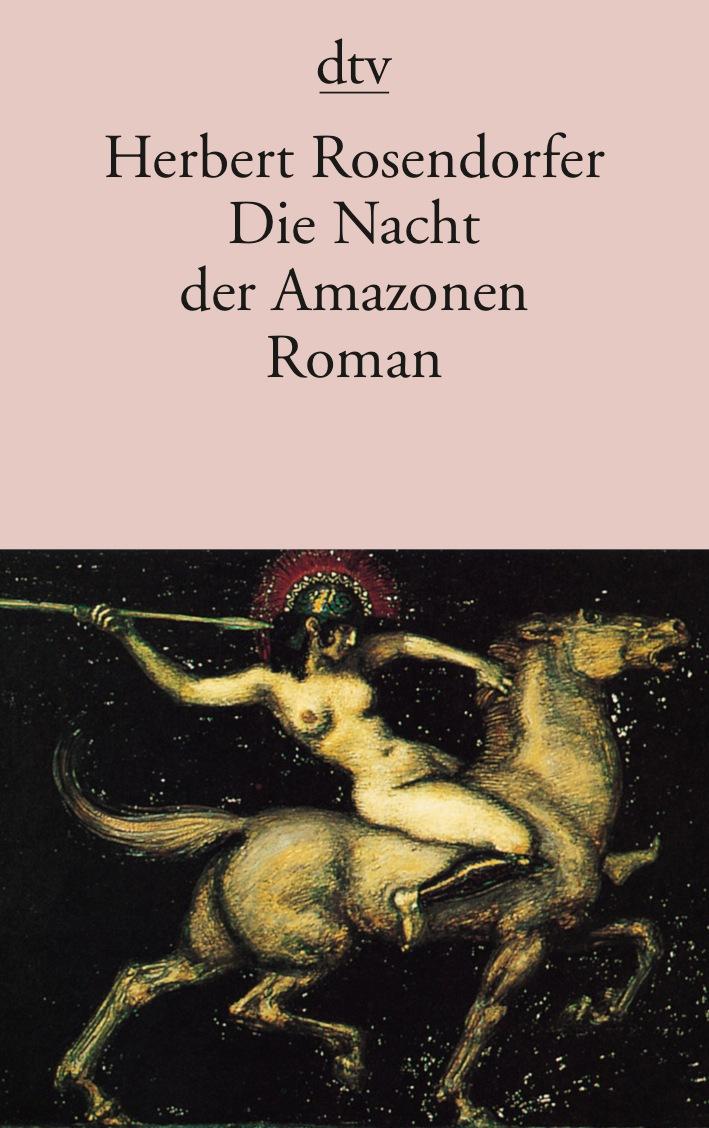 Die Nacht der Amazonen - Herbert Rosendorfer