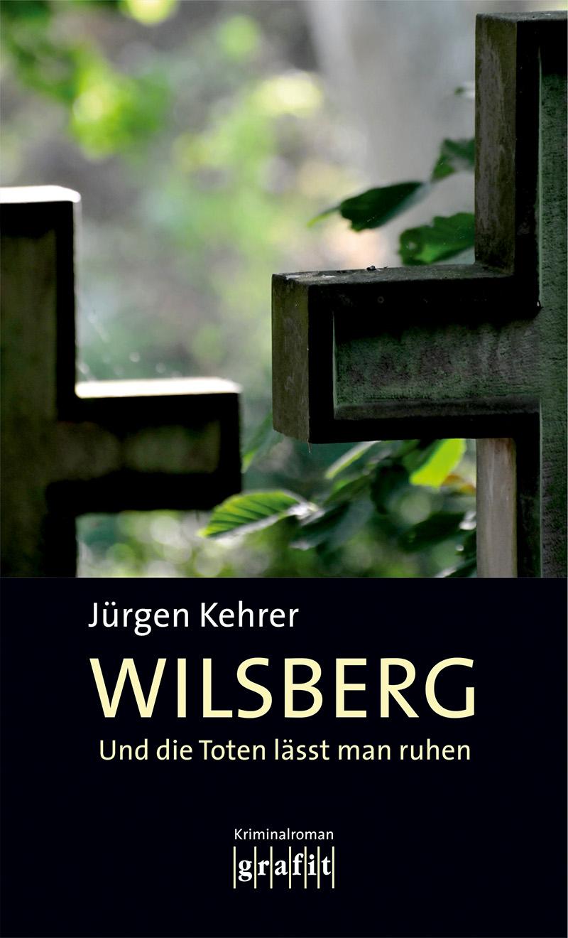 Und die Toten läßt man ruhen - Jürgen Kehrer