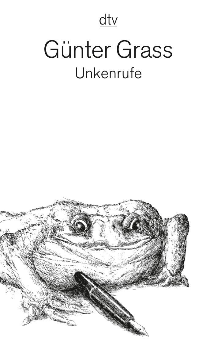 Unkenrufe: Eine Erzählung - Günter Grass