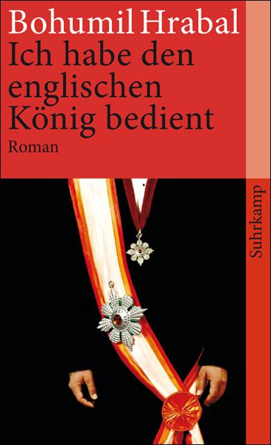 Ich habe den englischen König bedient - Bohumil Hrabal