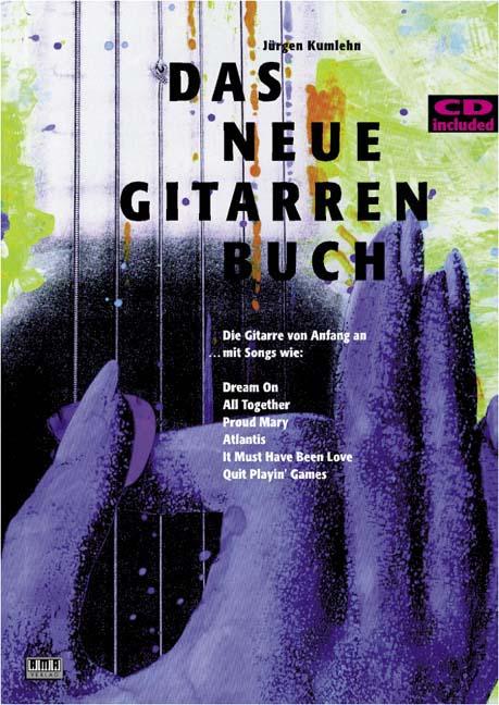 Das neue Gitarrenbuch. Mit CD: Die Gitarre von Anfang an - Jürgen Kumlehn