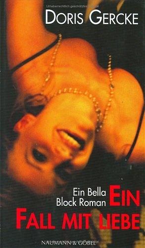 Ein Fall mit Liebe - Ein Bella Block Roman - Doris Gercke