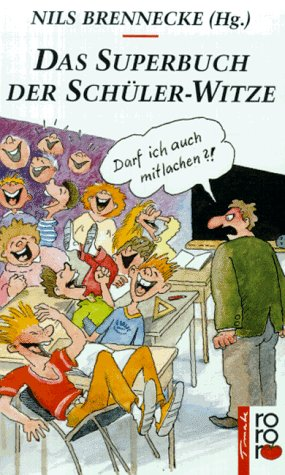 Das Superbuch der Schüler- Witze. ( tomate). - ...