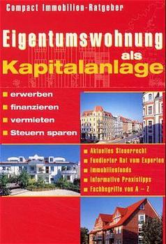 Eigentumswohnung als Kapitalanlage: Erwerben, f...